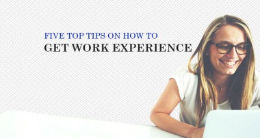 Five top tips on how to get work experience